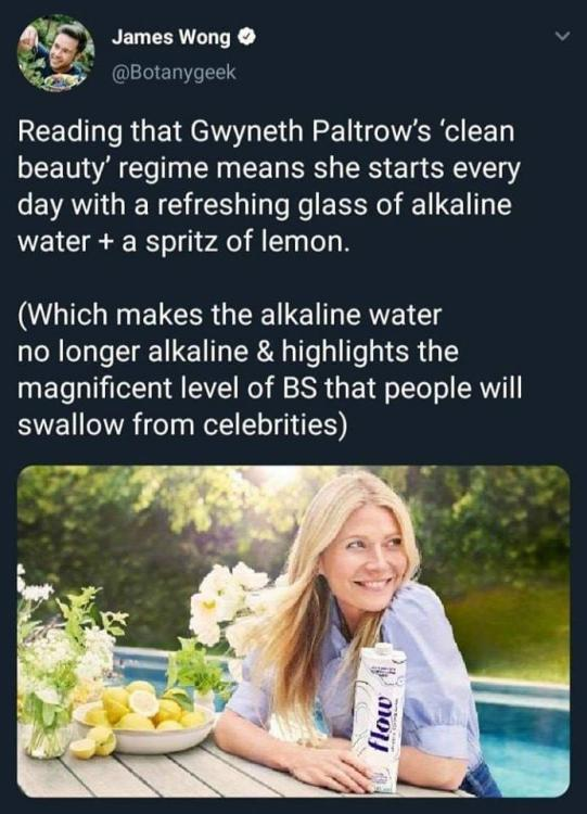 Billedet indeholder sandsynligvis: 2 personer, smilende personer, mulig tekst, hvor der står 'James Wong @Botanygeek Reading that Gwyneth Paltrow's 'clean beauty' regime means she starts every day with a refreshing glass of alkaline water + a spritz of lemon. (Which makes the alkaline water no longer alkaline & highlights the magnificent level of BS that people will swallow from celebrities) om'